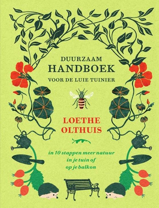 Duurzaam handboek voor de luie tuinier - Loethe Olthuis